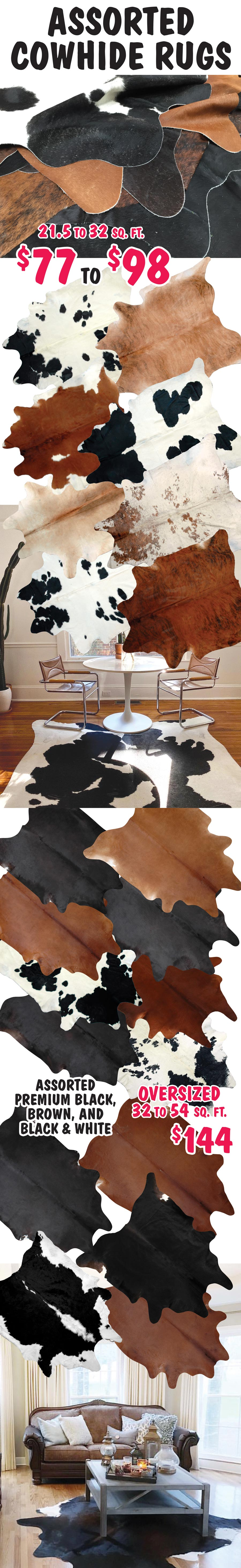 Assorted Cowhide Rugs $77 to $98
