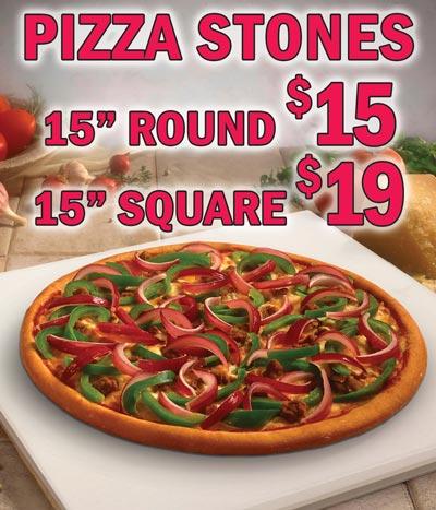 15 inch Pizza Stones - Round $15, Square $19