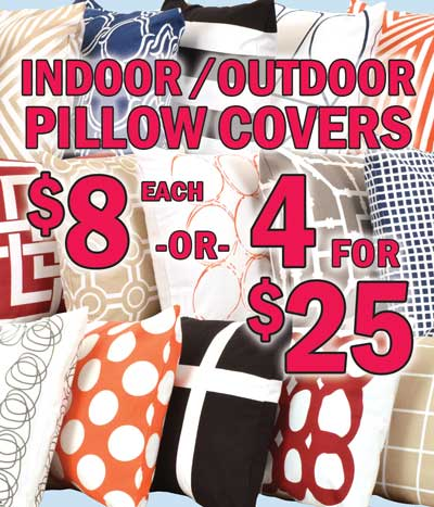 Indoor Outdoor Pillow Covers - $8 each or 4 for $25