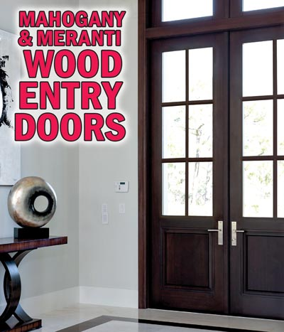 Unfinished Wood Entry Doors ready to stain or paint. Meranti Unfinished Slabs 6-panel, 4 sizes, $159 to $184 and 15-lite with insulated beveled glass, 6 sizes, $239 to $324. Mahogany Unfinished Slabs 36 inches by 80 inches, 2 styles with insulated beveled glass, $652 and $671. Mahogany Unfinished Prehung Double Doors with insulated beveled glass, arched or flat tops, 3 Sizes, $1,888 to $1,988. Framing available for slab doors. See store for details.