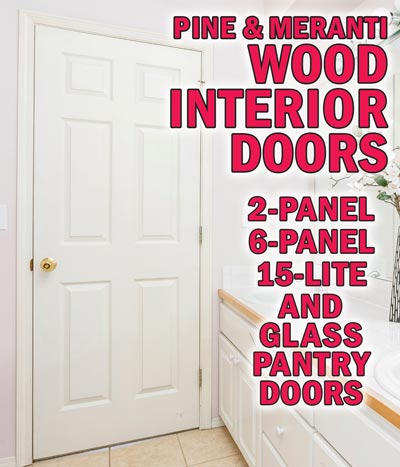 Unfinished Wood Interior Doors ready to paint or stain. All sold as slabs. Knotty Pine Unfinished 2-panel, 5 sizes, $79 to $89, Pine Unfinished 6-panel, 6 sizes, $79 to $99, Unfinished Pine framed frosted glass Pantry Door, 2 sizes, $119 and $149, and Meranti Unfinished 15-lite with beveled glass, 4 sizes, $174 to $199. Framing available for slab doors. See store for details.