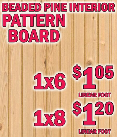Beaded Pine Interior Pattern Board 1 by 6 55 cents a linear foot, 1 by 8 65 cents a linear foot