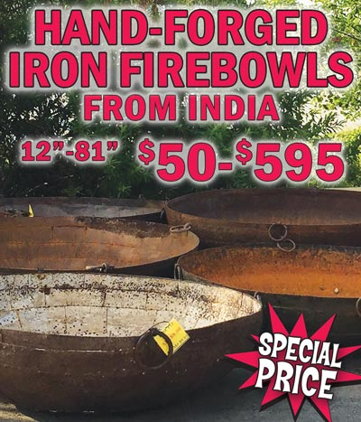 Gigantic Hand-Forged Iron Firebowls from India, 12 inches to 81 inches in diameter - Special Price $50 to $595, originally priced $378 to $1,599. Each one has its own unique character that improves with age. Originally used as Indian cooking bowls, they make great firebowls and planters. Available in many sizes, they are long lasting multi-functional outdoor pieces. You can even stack them to make a unique fountain.