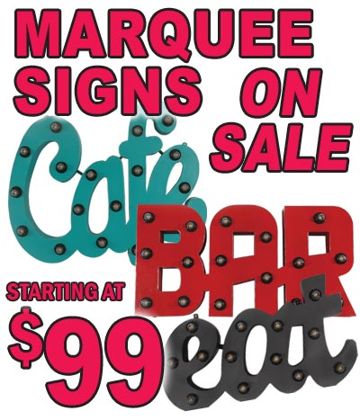 Marquee Signs ON SALE – 6 Styles $99