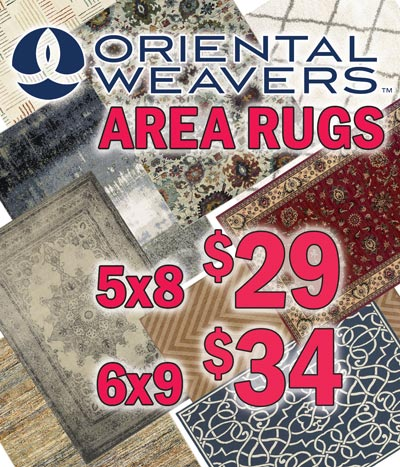 Oriental Weavers Area Rugs 5 by 8 $29 and 6 by 9 $34, item numbers VE58 and VE69. The manufacturer is overstocked and we're buying rugs by the trailer load. We don't know exactly what is in each store, but there are styles from some of Oriental Weavers most popular collections. Styles and sizes may vary by store.