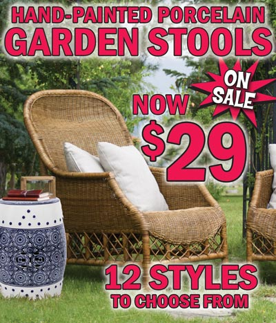 Hand-Painted Blue and White Porcelain Garden Stools ON SALE NOW $29, original price $49. 18 inches tall, select styles - 12 styles to choose from. Use indoors or outdoors as a side table, plant stand, or for extra seating.