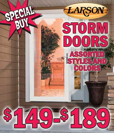 Larson Storm Doors Special Buy with glass and screen - $149 to $189 - Assorted Styles and Colors - brass and brushed nickel lever handles