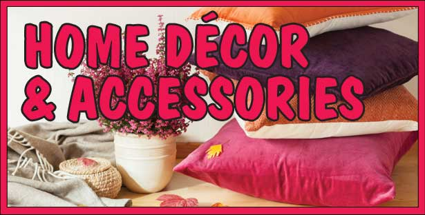 Home Decor and Accessoriee - everything to decorate your home and yourself